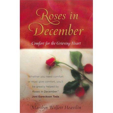 Roses in December : Comfort for the Grieving Heart (December Heart)