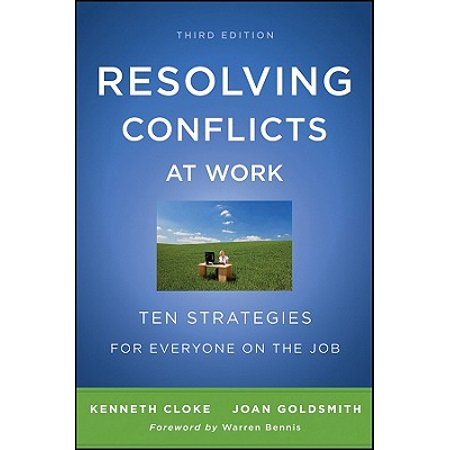 Resolving Conflicts at Work : Ten Strategies for Everyone on the (Top 10 Legit Work At Home Jobs)