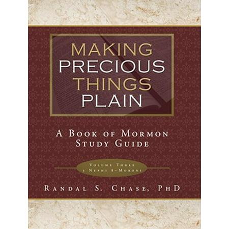 Making Precious Things Plain: : A Book of Mormon Study Guide (Vol. 3)