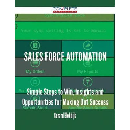 How Do I Find My Win One Walmart >> Sales Force Automation Simple Steps To Win Insights And Opportunities For Maxing Out Success Ebook