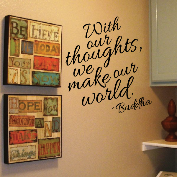 With Our Thoughts, We Make Our World. - Buddha Quote Wall Decal - Vinyl Decal - Car Decal - Vd002 - 36 Inches