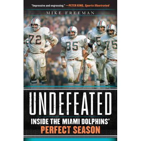 Undefeated : Inside the Miami Dolphins' Perfect Season - Miami Dolphins Training Camp
