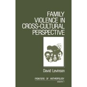 Frontiers of Anthropology: Family Violence in Cross-Cultural Perspective (Paperback)