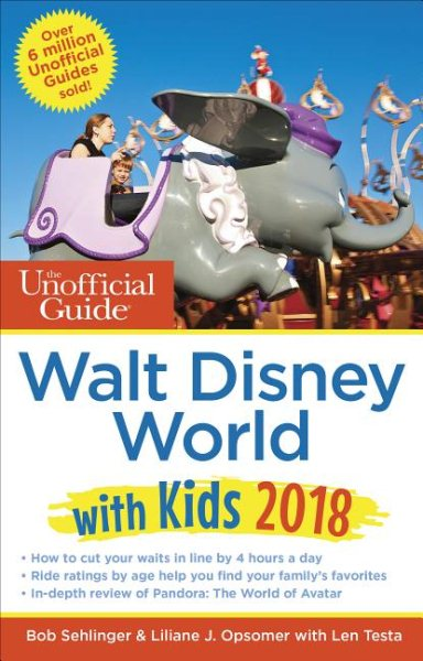 The Unofficial Guide to Walt Disney World With Kids 2018 - Walmart.com