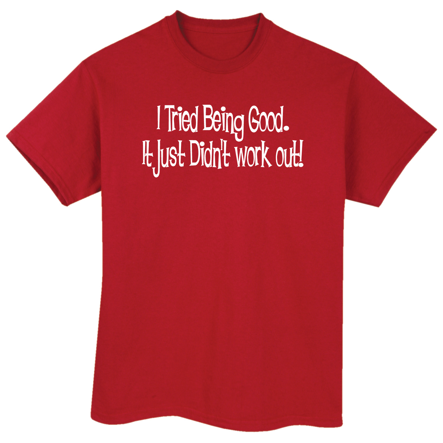 Women's I Tried Being Good But It Didn't Work Out Funny Red T-Shirt