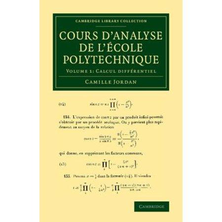 Cours D  039 Analyse De L  039 Ecole Polytechnique  Volume 1  Calcul Differentiel  Cambridge Library Collection   Mathematics   French