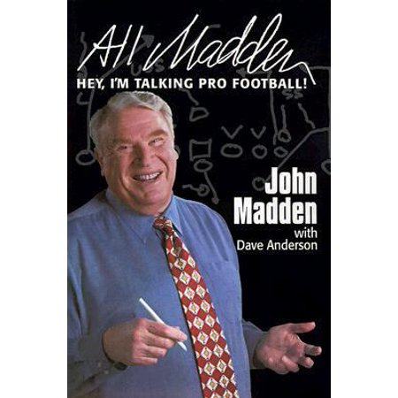 All Madden: Hey, I'm Talking Pro Football ()