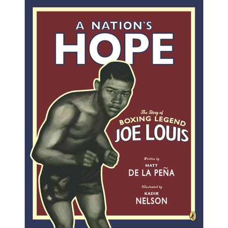 A Nations Hope: The Story of Boxing Legend Joe Louis by