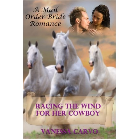 Racing The Wind For Her Cowboy (A Mail Order Bride Romance) - eBook