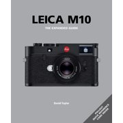 Leica M10 : The Expanded Guide