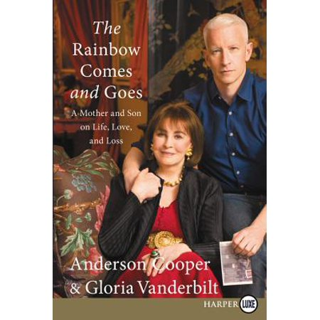 The Rainbow Comes and Goes : A Mother and Son on Life, Love, and