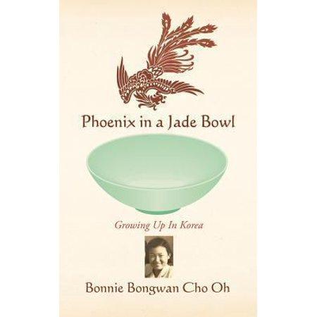 Phoenix in a Jade Bowl: Growing Up in Korea