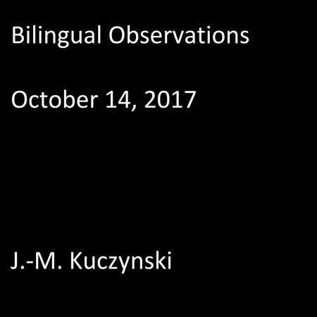 Bilingual Observations : October 14, 2017 - Audiobook (Chicago Halloween October 2017)