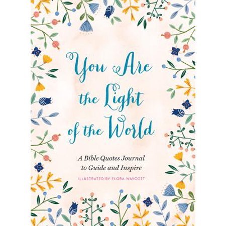 You Are The Light Of The World A Bible Quotes Journal To Guide And