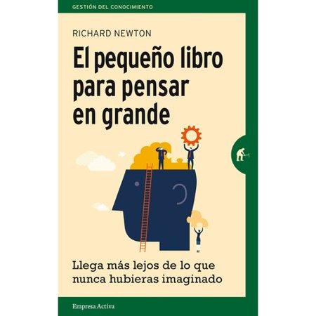 El Peque O Libro Para Pensar En Grande  The Little Book Of Thinking Big  Llega Mas Lejos De Lo Que Nunca Hubieras Imaginado