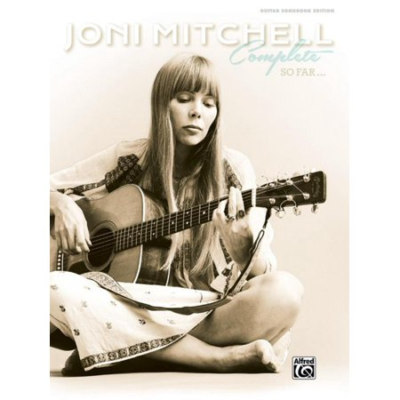 Alfred Joni Mitchell - Complete So Far Guitar Songbook Hardcover (Joni Mitchell Live At The Second Fret 1966)