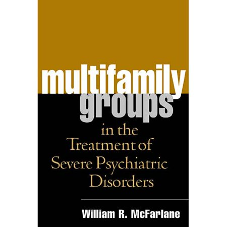 Multifamily Groups In The Treatment Of Severe Psychiatric Disorders
