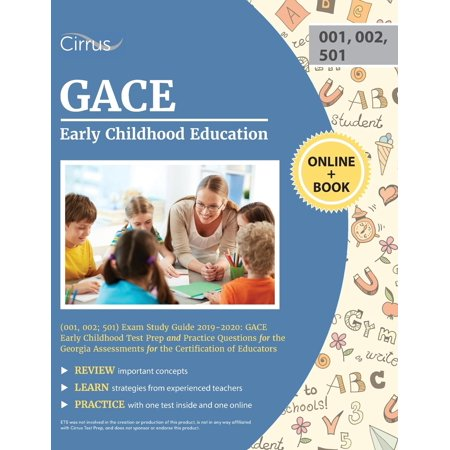 Gace Early Childhood Education (001, 002; 501) Exam Study Guide 2019-2020 : Gace Early Childhood Test Prep and Practice Questions for the Georgia Assessments for the Certification of
