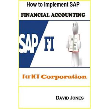 How to Implement SAP Financial Accounting Processes-FI for ICT Corporation  - eBook