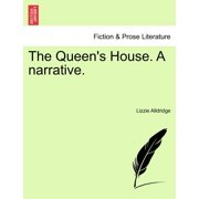 The Queen's House. a Narrative.