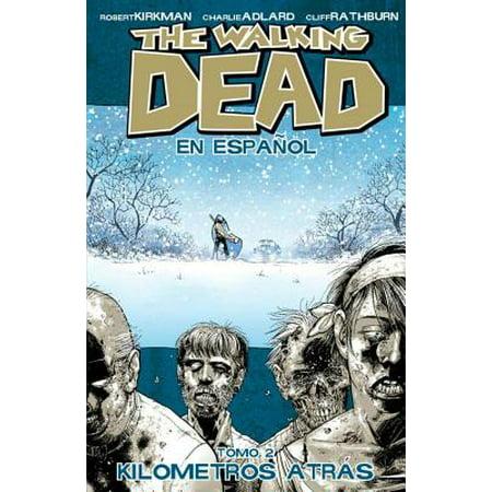 The Walking Dead En Espanol, Tomo 2: Kilometros