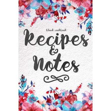 Blank Cookbook Recipes & Notes : (Cooking Gifts Series)