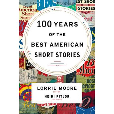 100 Years of The Best American Short Stories (The Best Short Story Ever)
