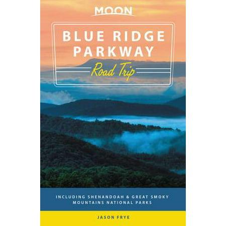 Moon Blue Ridge Parkway Road Trip : Including Shenandoah & Great Smoky Mountains National Parks - Halloween Park Ridge
