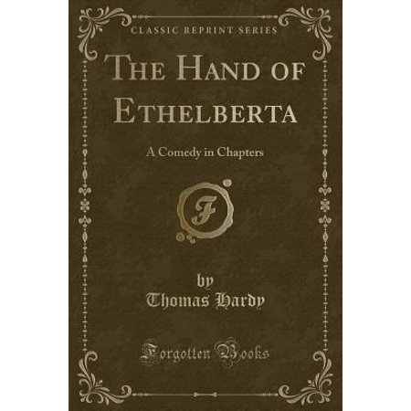 The Hand Of Ethelberta A Comedy In Chapters Classic Reprint