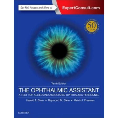 The Ophthalmic Assistant  A Text For Allied And Associated Ophthalmic Personnel  50Th Anniversary