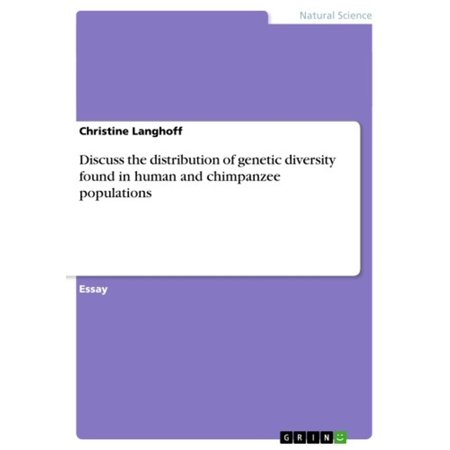 Discuss the distribution of genetic diversity found in human and chimpanzee populations -