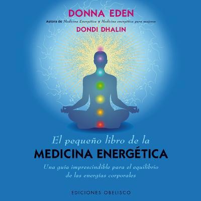 El Pequeno Libro de la Medicina Energetica (Libros De Medicina)