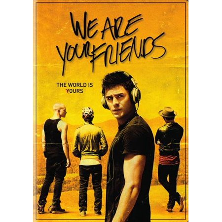 We Are Your Friends (Other) (Zac Efron Love Movie)
