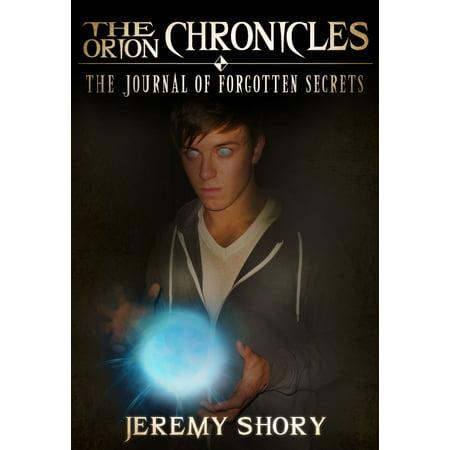 The Orion Chronicles: The Journal of Forgotten Secrets -