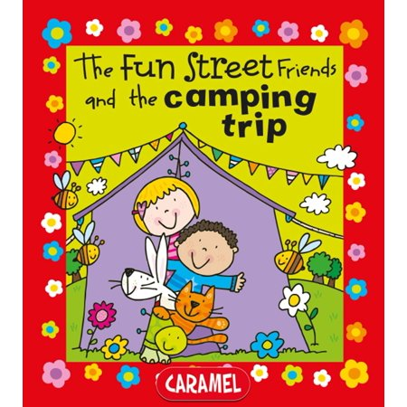 The Fun Street Friends and the Camping Trip -