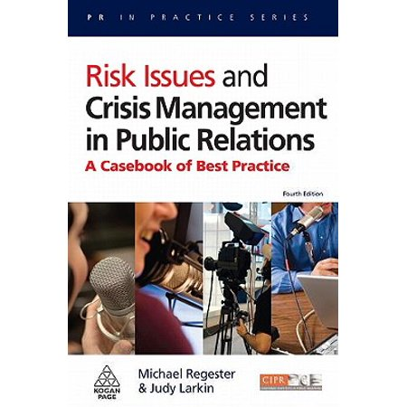 Risk Issues and Crisis Management in Public Relations : A Casebook of Best