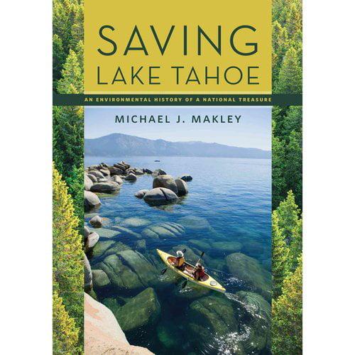 Saving Lake Tahoe: An Environmental History of a National Treasure