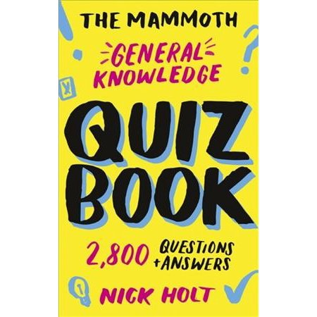 The Mammoth General Knowledge Quiz Book : 2,800 Questions and