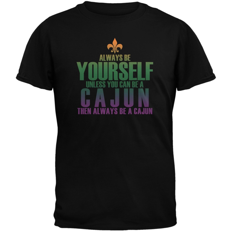 Always Be Yourself Cajun Black Adult T-Shirt