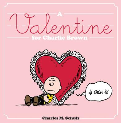 Peanuts Seasonal Collection: A Valentine for Charlie Brown (Hardcover)