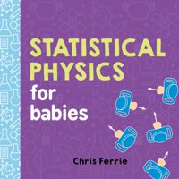 Statistical Physics for Babies (Board Book)