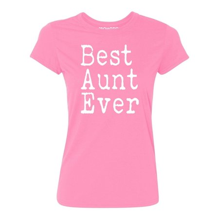 P&B Best Aunt Ever Women's T-shirt, Azalea Pink, (Best Clothes For Fat Women)