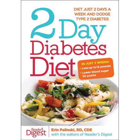 2-Day Diabetes Diet : Diet Just 2 Days a Week and Dodge Type 2