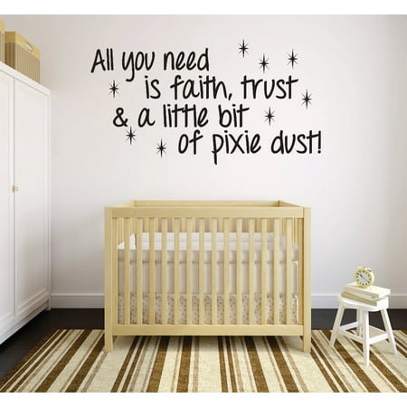 All you need is faith, trust & a little bit of pixie dust Quote Peel & Stick Sticker Vinyl Wall Decal 12x18 - Pixie Stick