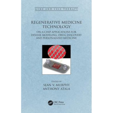 Regenerative Medicine Technology  On A Chip Applications For Disease Modeling  Drug Discovery And Personalized Medicine