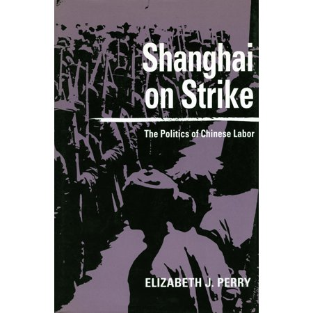 Shanghai on Strike : The Politics of Chinese Labor - Chinese Labor Camps Halloween