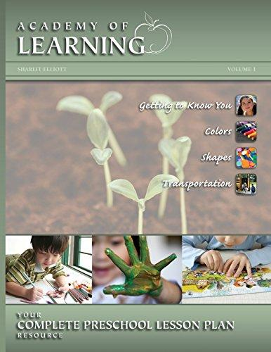 Academy of Learning Your Complete Preschool Lesson Plan Resource Volume 1 by