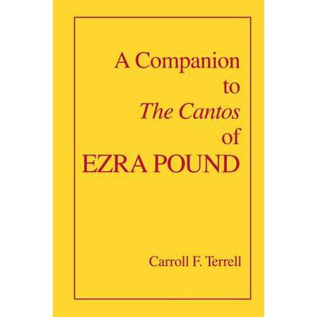 A Companion to The Cantos of Ezra Pound (Ezra Pound Best Poems)