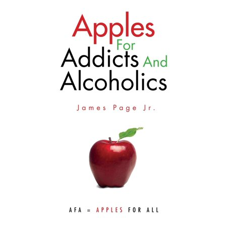 Apples for Addicts and Alcoholics - eBook (Help For Parents Of Alcoholics And Addicts)