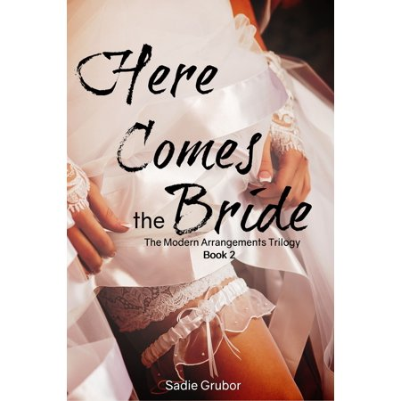 Here Comes the Bride (The Modern Arrangements Trilogy Book 2) -